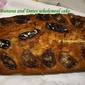 Banana and Dates Wholemeal Cake Loaf