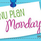 Meal Plan Monday~ Aug 9