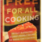 Cookbook Giveaway & Review: Free for All Cooking by Jules E. Dowler Shepard PLUS Bonus Recipe