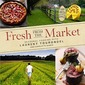 Cookbook Review: Fresh From the Market by Laurent Tourondel