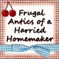 Frugal Antics of a Harried Homemaker