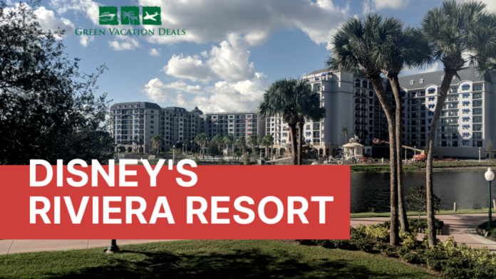 What you need to know about Disney's new Riviera Resort, including how to save a lot of money on your stay