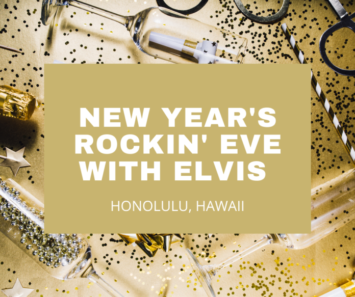 "New Year's Eve ""Rockin' Eve With Elvis"" In Honolulu, Hawaii"