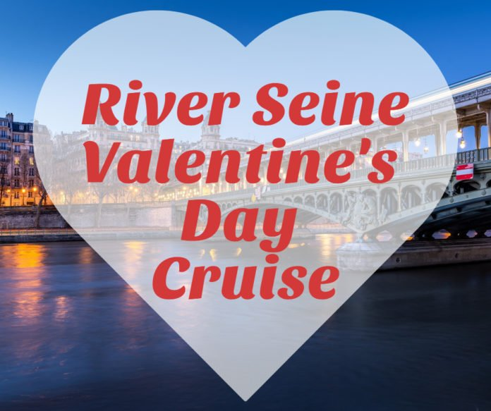 How to enjoy a romantic Valentine's Day cruise on the River Seine