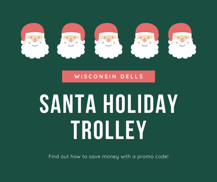 How to save money on the Santa Holiday Trolley tour offered by the Wisconsin Dells Trolley
