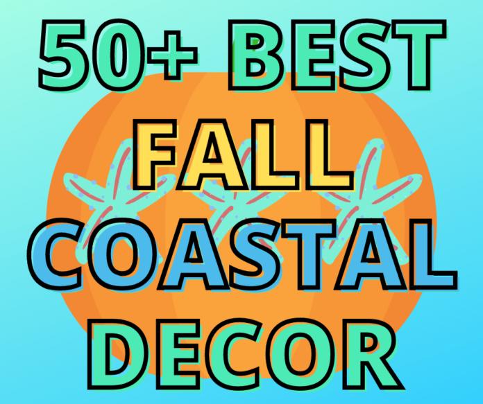 best fall coastal decor ideas for your home