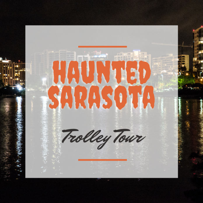 Learn about Sarasota, Florida's ghost stories on the Haunted Sarasota Trolley Tour