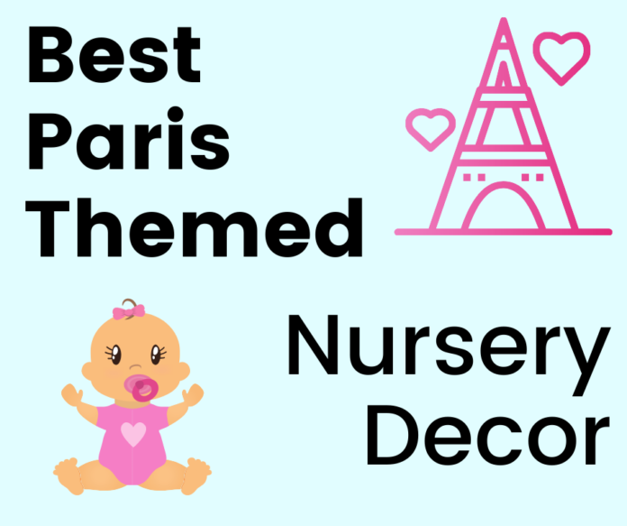 Best Paris Themed Nursery Decor Ideas