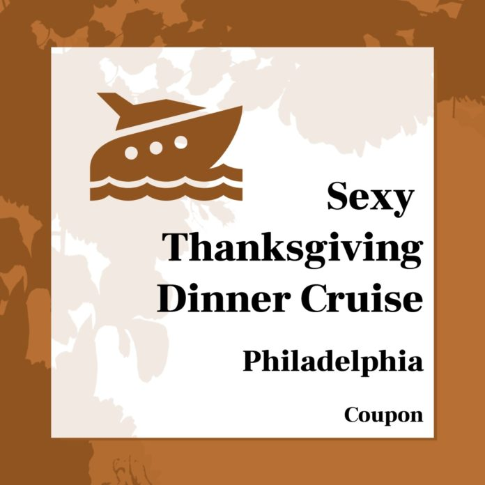 2020 Thanksgiving Weekend Grown and Sexy Dinner Cruise (Winter Edition) Philly Coupon