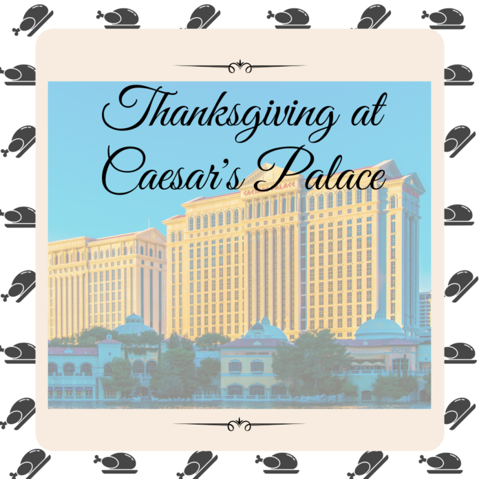 Promo code for Caesar's Palace for spending Thanksgiving at the luxury casino resort in Las Vegas