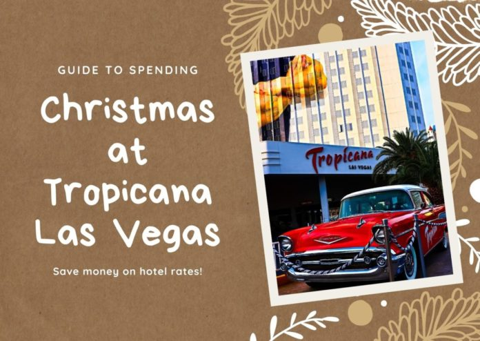 Guide to spending the holidays at Tropicana A DoubleTree by Hilton on the Las Vegas Strip