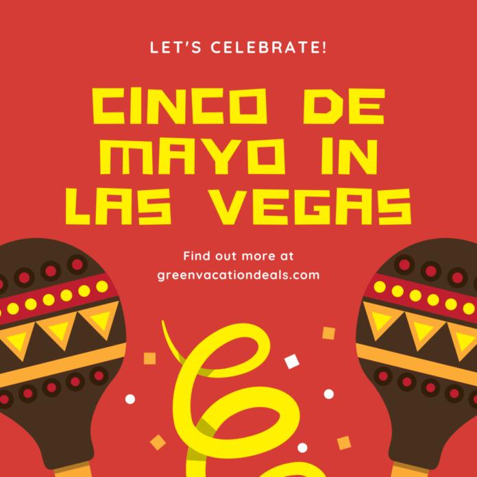 Guide to celebrating Cinco de Mayo in Las Vegas, NV