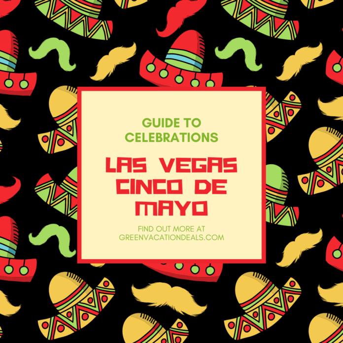 How to celebrate Cinco de Mayo in Las Vegas, Nevada at Luxor, Treasure Island, Mandalay Bay, etc.