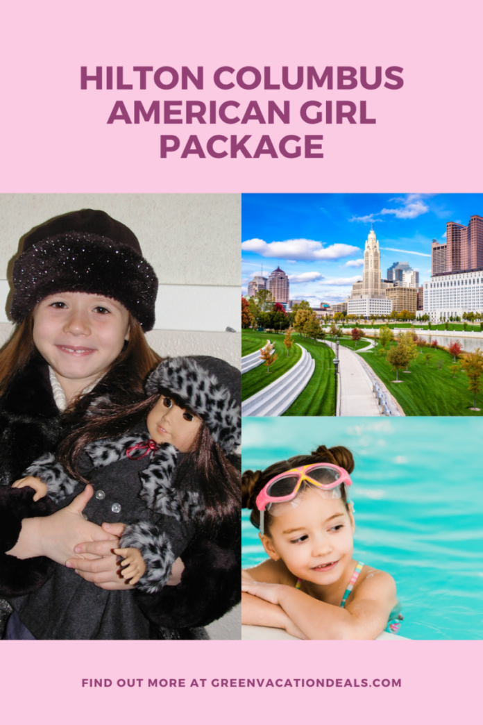 Hilton Columbus at Easton Town Center American Girl Vacation Package