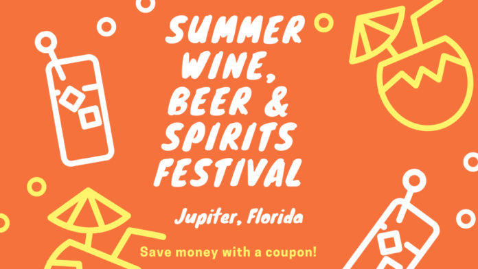 Summer Wine, Beer & Spirits Festival in Jupiter, Florida Discount Ticket