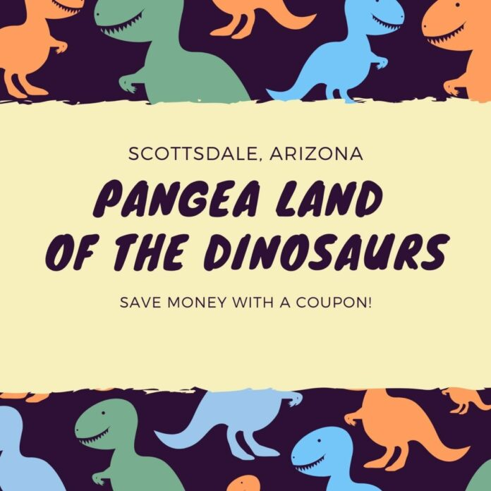 Discount ticket to family attraction Pangea Land of the Dinosaurs in the Phoenix, AZ area