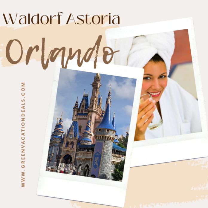 Special offers, deals at Waldorf Astoria Orlando Disney World