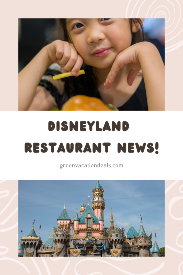 August 2021 Disneyland News: Find out which restaurants are opening!