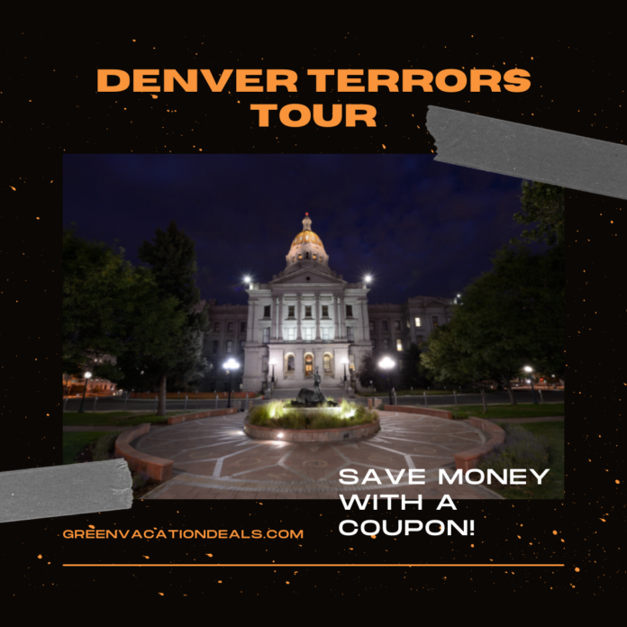 How to save money on a Denver Terror Tour see Capitol Building & other haunted locations