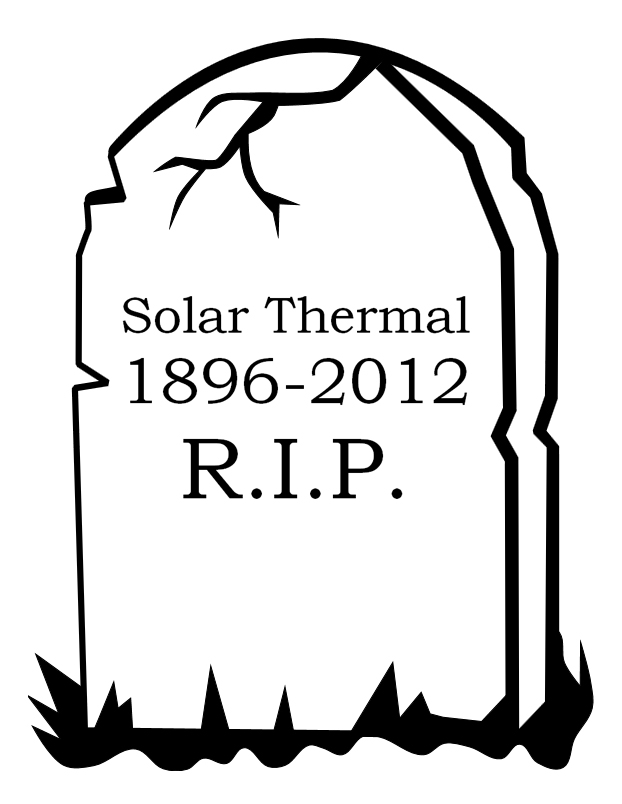 Solar Thermal Is Really Really Dead