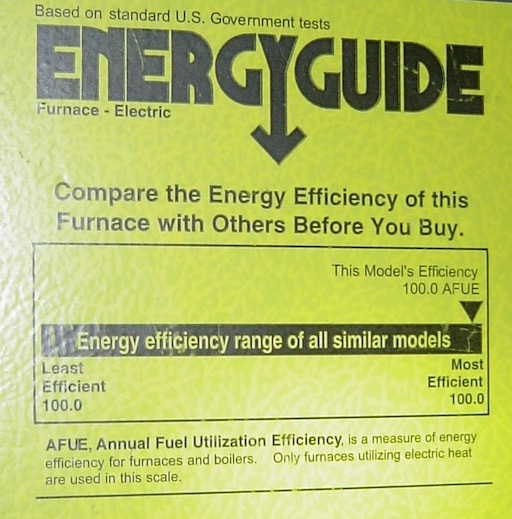 A 100% efficient electric furnace sometimes comes with an Energy Guide label showing its efficiency as 100 AFUE (Annual Fuel Utilization Efficiency) [Photo by Energy Vanguard]