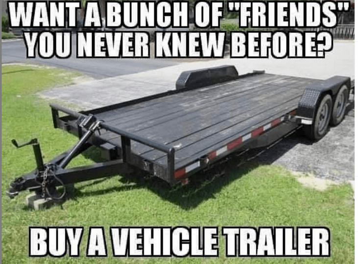 Category: Lawn Care meme   For lawn care professionals and homeowners that want to get to know the neighbors.  This meme offers solid life advice to anyone looking to make new friends and increase their tool collection.