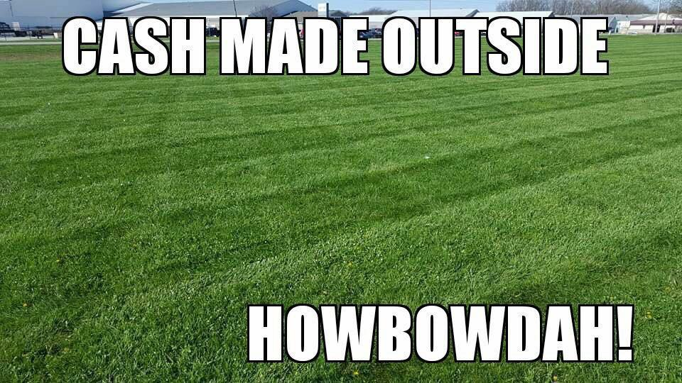 """Lawn Care/ Landscaping Meme  This meme, is a spinoff of the classic """"Cash Me Outside"""" meme with a lawn care twist.  Very creative design, very puny, 7 points!"""