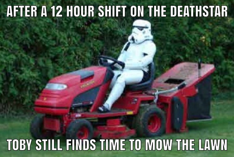 Lawn Mowing Meme  We all know the feeling of mowing the lawn after a long day of work. Stormtroopers enjoy mowing the lawn after a long shift on the Death star according to this meme. The empire has feelings too.