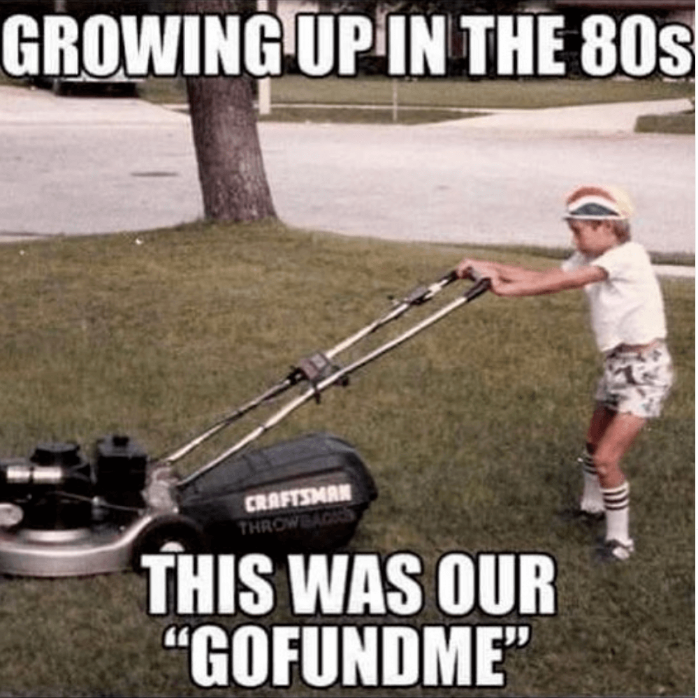 Lawn Mowing meme  Subcategory: Boomer Meme  This classic lawn mowing meme, is more specifically defined as a boomer meme. This categorization is simply due to the fact that only boomers actually find this meme relevant.