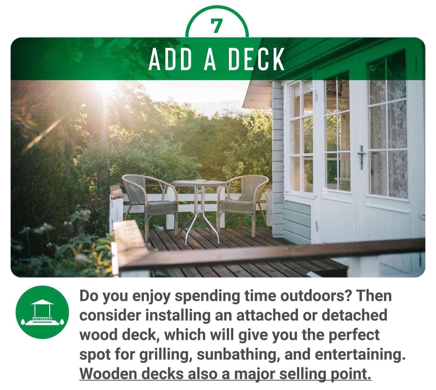 Add a deck or porch