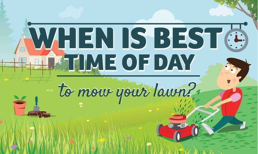 Best time of day to mow your lawn by GreenPal