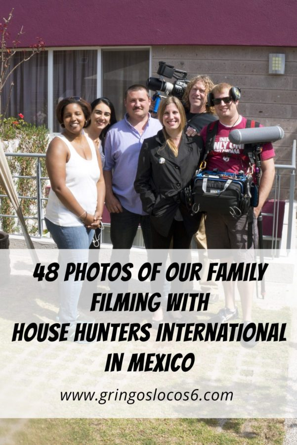 48 Photos of Our Family Filming with House Hunters International in Mexico