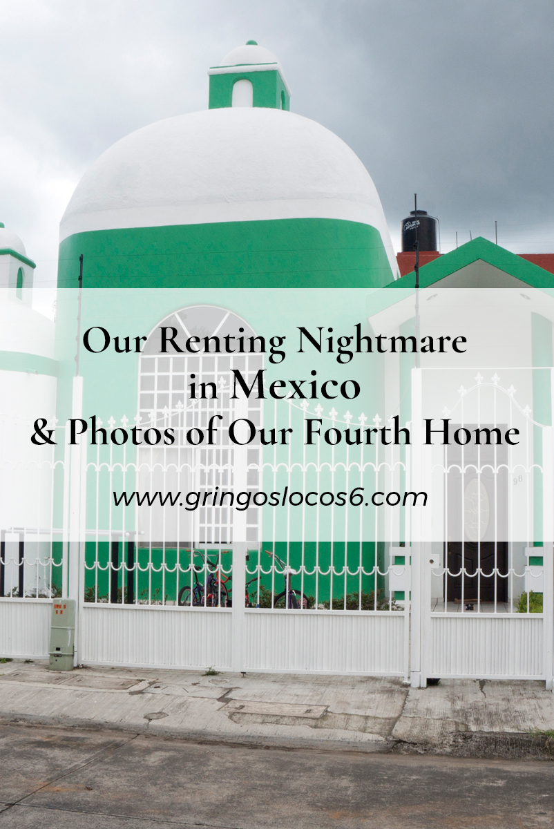 We were living in our Uruapan homefor a couple of months when our renting nightmare happened. Property police arrived at our door.