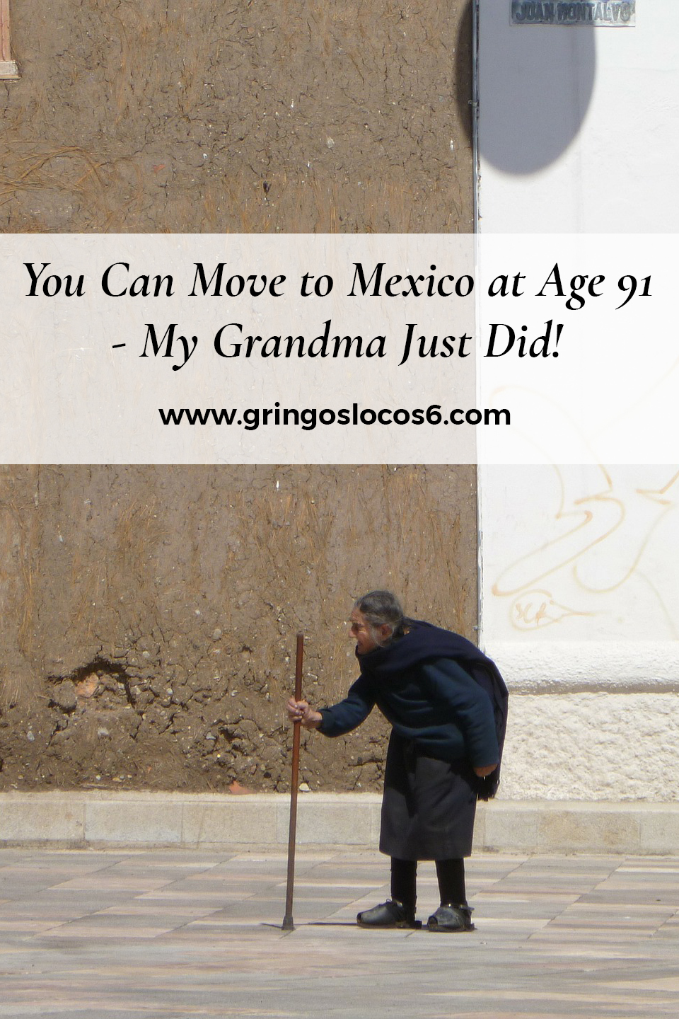 My grandmother is ninety plus. Seldom do you hear about great-great-grandmas in their nineties, that move to Mexico. It does happen. Here's our story.