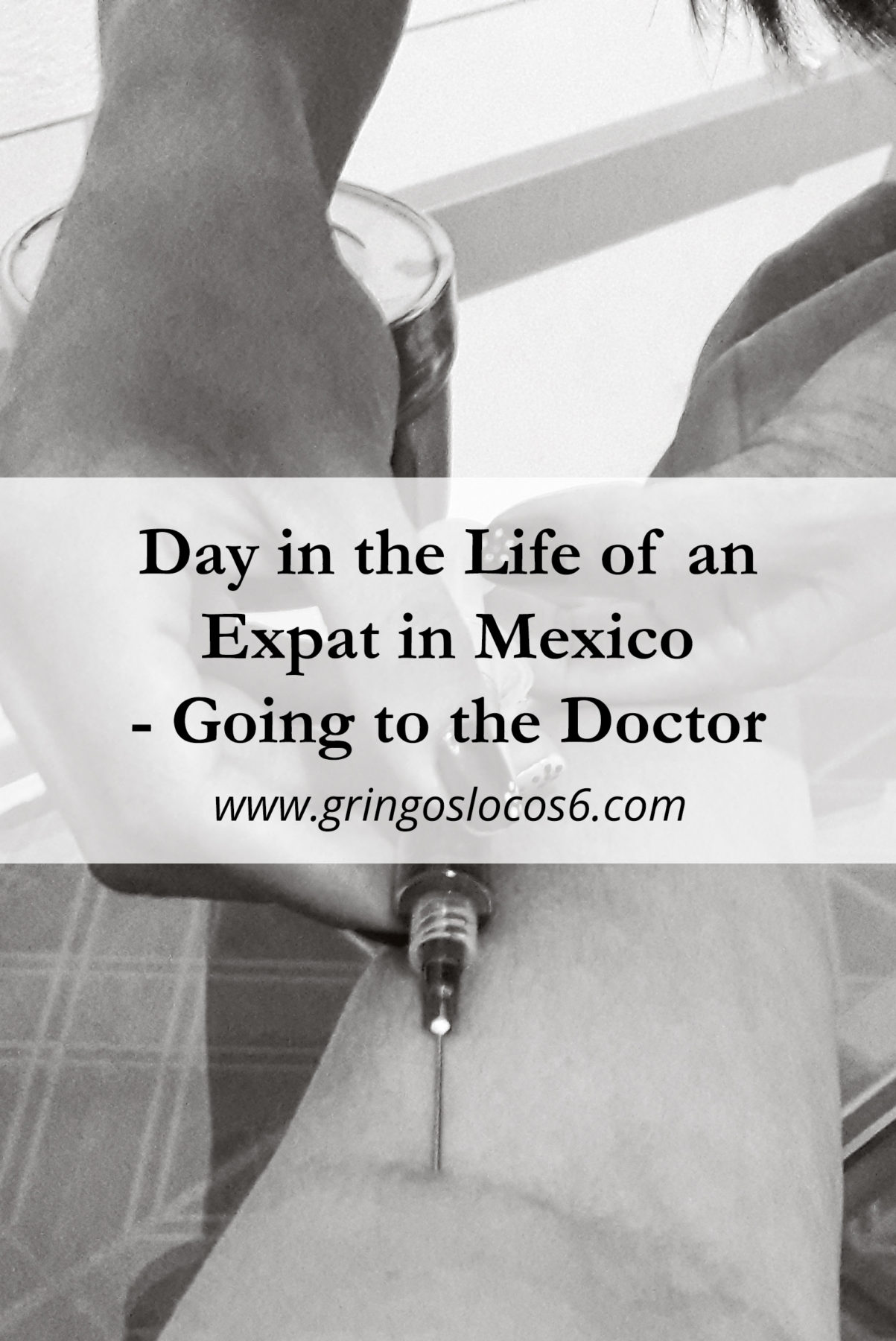 Day in the Life of an Expat in Mexico - Going to the Doctor