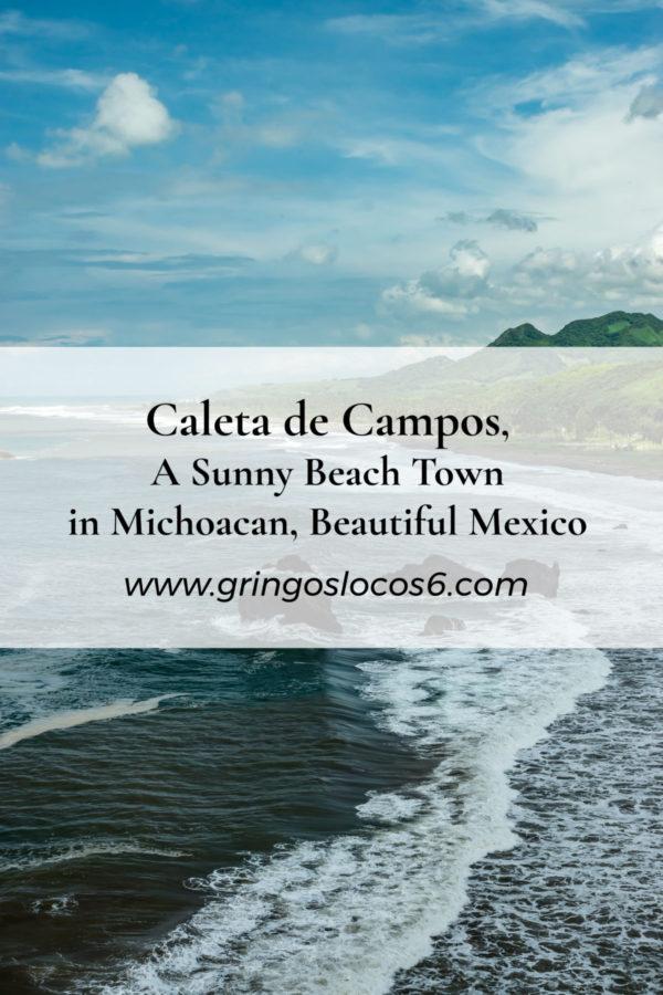 Caleta de Campos - A Sunny Beach Town in Michoacan, Beautiful Mexico