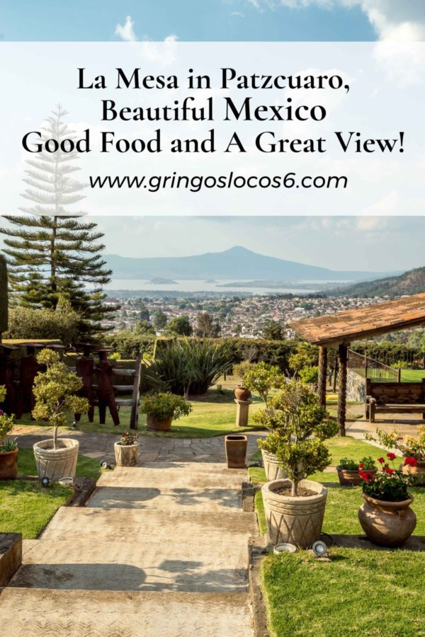 La Mesa in Patzcuaro, Beautiful Mexico - Good Food and A Great View!
