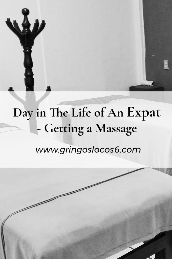 Day in The Life of An Expat - Getting a Massage