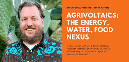 Groundswell Presents: Agrivoltaics: The Energy, Water, Food Nexus