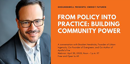 Groundswell Presents: From Policy Into Practice: Building Community Power