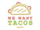 We Want Tacos Cafe Logo