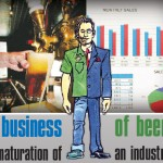 Business of Beer: Maturation of an Industry