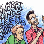 The 7 Most Annoying Things Beer Snobs Say