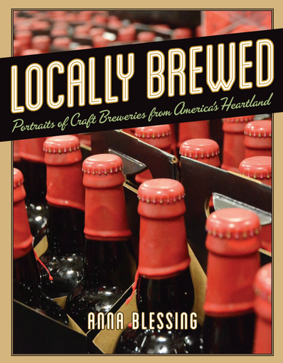 Locally Brewed by Anna Blessing