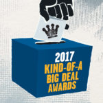 Vote for the 2017 Kind-of-a-Big-Deal Awards