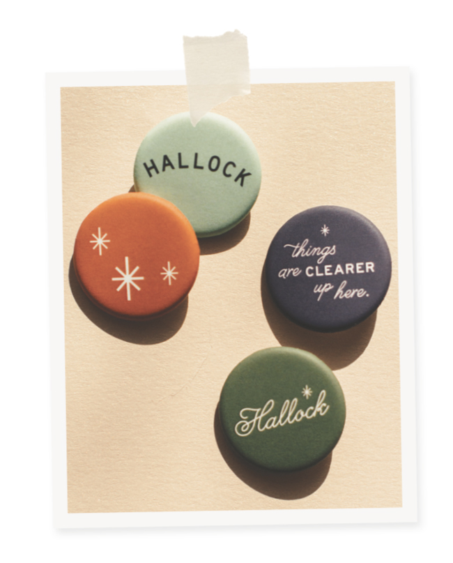 Hallock branding buttons // Photo by Ellen Burkhardt