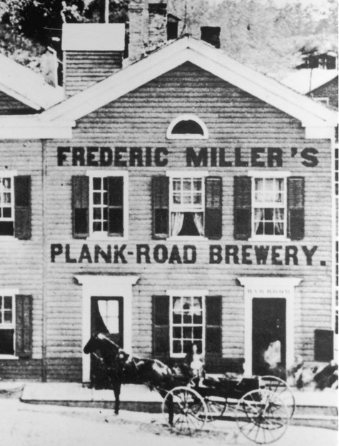 Frederick Miller's original Plank-Road Brewery building