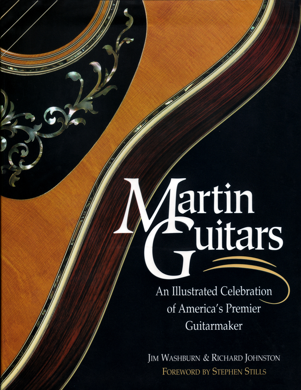 Martin Guitars: An Illustrated Celebration of America's Premier Guitar Maker