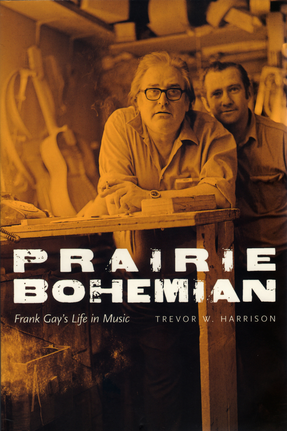 Prairie Bohemian: Frank Gay's Life in Music