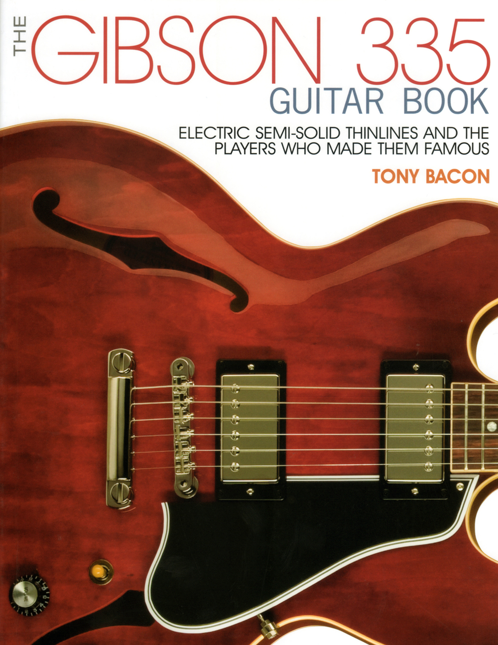The Gibson 335 Guitar Book: Electric Semi-Solid...